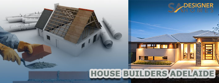 The right home builders Adelaide work with professional for your home
